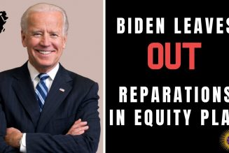 Joe Biden Leaves Reparations Out Of His Racial Equity Plan