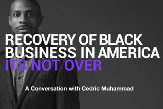 Recovery of Black Business in America — It's NOT Over: Interview with Cedric Muhammad