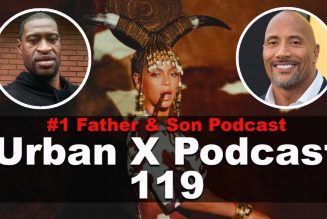 Urban X Podcast 119: George Floyd body cam footage, Black is King, The Rock buys the XFL