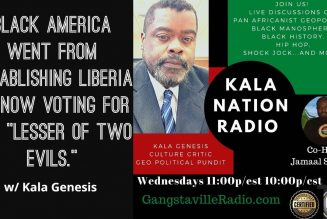 """Black America Went From Establishing Liberia To Now Voting For The """"Lesser Of Two Evils."""""""