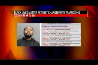 Black Lives Matter Activist Accused of Human Trafficking 17Yr Old Girl