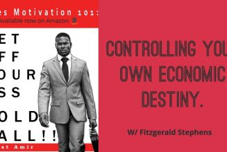 Controlling Your Own Economic Destiny. w/ Fitzgerald Stephens