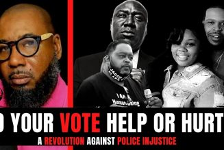 DO YOUR VOTE HELP OR HURT THE FIGHT AGAINST POLICE BRUTALITY