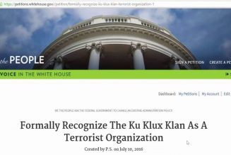 Formally Recognize The KKK As A Terrorist Organization;Whitehouse.gov Petition