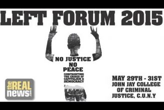 From Ferguson to Baltimore and Beyond – the Left Forum Saturday Night Event