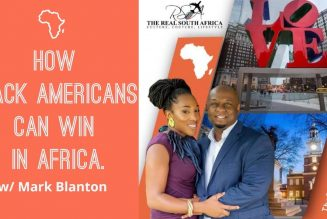 How  Black Americans Can Win In Africa. w/ Mark Blanton
