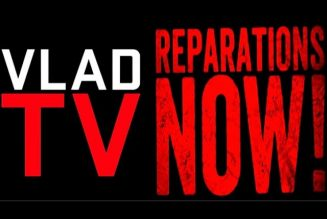 If We Can't Unite For Reparations We Can't Shut Down Vlad TV