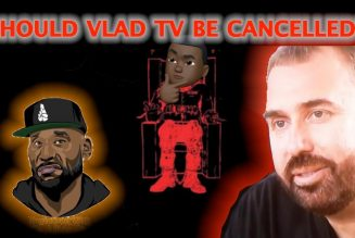 Is It All VladTV's Fault? Should VLADTV be Cancelled?