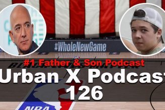 Urban X Podcast 126: The NBA Boycotts, Protestors sh0t, Joe Budden leaves Spotify