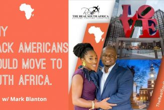 Why  Black Americans Should Move To South Africa. w/ Mark Blanton