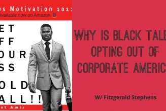 Why Is Black Talent Opting Out Of Corporate America? w/ Fitzgerald Stephens