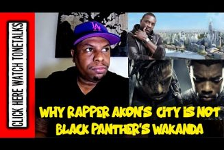 Why Rapper Akon's African City is not Black Panther's Wakanda