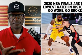 2020 NBA Finals Are Lowest Rated EVER! Go Woke, Go Broke!