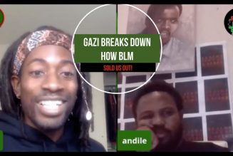 Gazi breaks down how BLM sold us out!