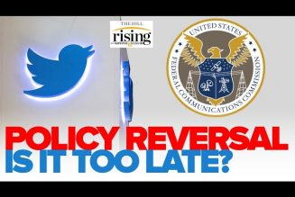 Krystal and Saagar: Twitter REVERSES Policy, But FCC Prepares Hammer Against Big Tech
