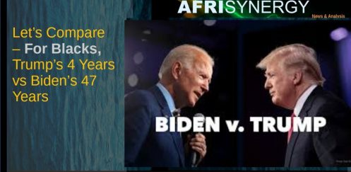Let's Compare – For Blacks, Trump's 4 Years vs Biden's 47 Years