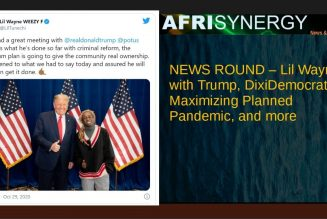 NEWS ROUND – Lil Wayne with Trump, DixiDemocrats Maximizing Planned Pandemic, and more