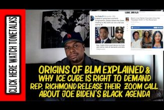 Origins of BLM Explained & Ice Cube Demands Rep. Richmond Release Video on Joe Biden's Black Agenda
