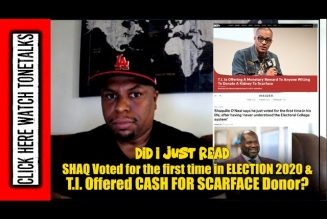Shaquille O'neal voted for first time in Election 2020 & Rapper T.I. Offered cash for Scarface Donor