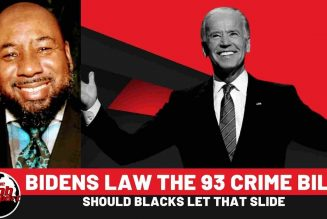 Should Black Let Biden Slide On The 93 Crime Bill Just To Defeat Trump
