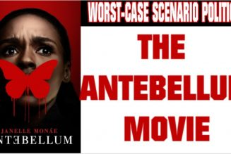 Worst-Case Scenario Politics: The Antebellum Movie