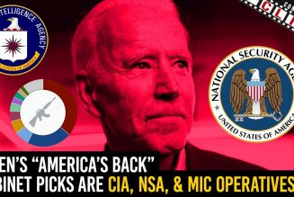 "Biden's ""America's Back"" Cabinet Picks Are CIA, NSA, & MIC Operatives"