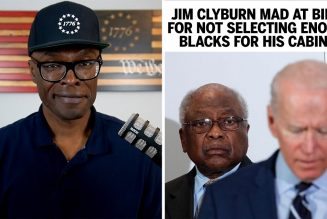 "Clyburn MAD At Joe Biden For Not ""Selecting"" Blacks in His Cabinet!"