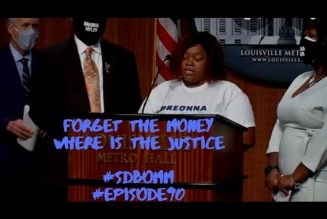 Forget the MONEY, Where is the JUSTICE? #Episode90 #SDBOMM #Breonnataylor #Noantiblackracism