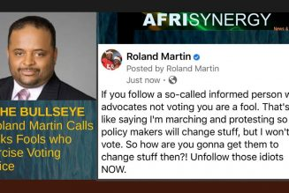IN THE BULLSEYE – Roland Martin Calls Blacks Fools who Exercise Voting Choice