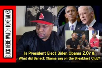 Is President Elect Biden Obama 2.0? & What did Barack Obama say on the Breakfast Club?