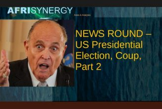 NEWS ROUND – US Presidential Election, Coup, Part 2
