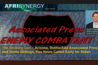 The Smoking Gun – AZ, Rothschild Associated Press and Some Siblings, Fox News Called Early for Biden