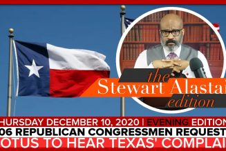 106 REPUBLICAN CONGRESSMEN REQUESTS SCOTUS TO HEAR TEXAS CASE | The Stewart Alastair Edition