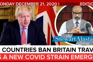 40 COUNTRIES BAN BRITAIN TRAVEL AS A NEW COVID STRAIN EMERGES | The Stewart Alastair Edition