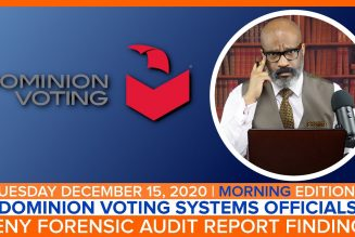DOMINION VOTING SYSTEMS OFFICIALS DENY FORENSIC AUDIT REPORT FINDINGS | The Stewart Alastair Edition