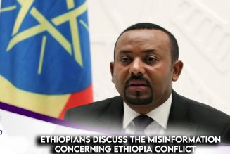 Ethiopians Discuss The Misinformation Concerning Ethiopia Conflict