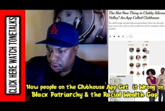 How people on Clubhouse App Get it Wrong on Black Patriarchy & the Racial Wealth Gap
