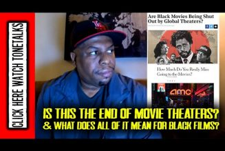 Is this the End of Movie Theaters? & What does all this mean for Black Films?