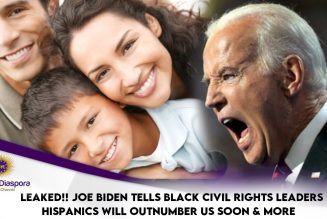 Leaked!!! Joe Biden Tells Black Civil Rights Leaders Hispanics Will Outnumber Us Soon & More