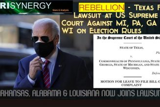 REBELLION – TX File Suit at US Supreme Court Against MI, PA, GA and WI on Election Rules