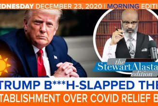 TRUMP B***H SLAPPED THE ESTABLISHMENT OVER COVID RELIEF BILL | The Stewart Alastair Edition