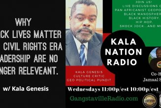Why Black Lives Matter and Civil Rights Era Leadership Are No Longer Releveant. w/ Kala Genesis