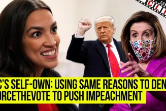 AOC'S SELF-OWN: Uses Same Reasoning As Deny #ForceTheVote To Push For Impeachment