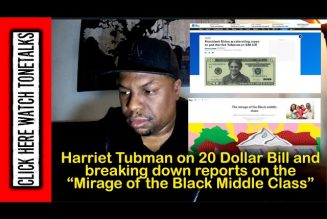 """Harriet Tubman on 20 Dollar Bill and explaining the """"Mirage of the Black Middle Class"""" article"""