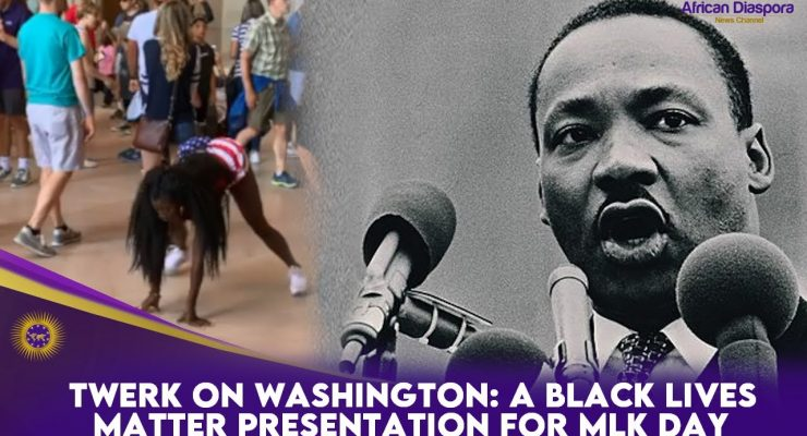 Twerk On Washington: A Black Lives Matter Presentation For MLK Day