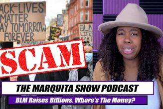 WHAT HAPPEN TO THE $10 BILLION BLM RAISED || THE MARQUITA SHOW
