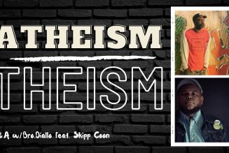 Atheism | Theism: Q&A w/BroDiallo feat. Skipp Coon