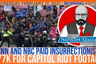 CNN AND NBC PAID INSURRECTIONIST 77K FOR VIDEO OF CAPITOL RIOT | The Stewart Alastair Edition