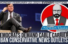 DEMOCRATS DEMAND CABLE CARRIERS BAN CONSERVATIVE NEWS OUTLETS | The Stewart Alastair Edition