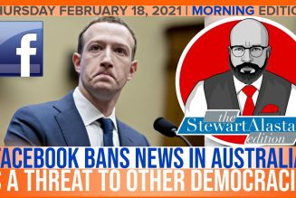 FACEBOOK BANS NEWS IN AUSTRALIA AS A THREAT TO OTHER DEMOCRACIES | The Stewart Alastair Edition